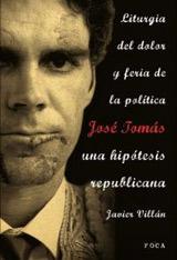 José Tomás, una hipótesis republicana. Liturgia del dolor y feria de la política. Javier Villán